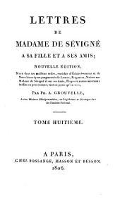 Lettres de Madame de Sévigny à sa fille et à ses amis: Volume 8