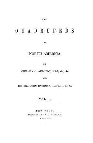 The quadrupeds of North America by John James Audubon and John Bachman
