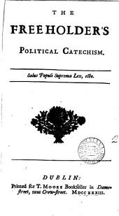 The Freeholder's Political Catechism: Volume 2