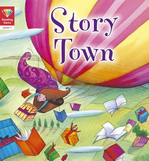 Reading Gems  Story Town  Level 1  PDF
