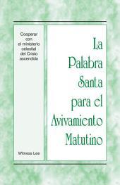 La Palabra Santa para el Avivamiento Matutino - Cooperar con el ministerio celestial del Cristo ascendido