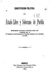 Constitución política del estado libre y soberano de Puebla: reformada conforme al decreto núm. 486 expedido por el 5o congreso constitucional del mismo estado, en 5 de julio de 1880