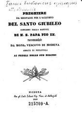 Preghiere da recitarsi per l'acquisto del santo giubileo concesso dalla Santita di N. S. Papa Pio IX. (etc.)