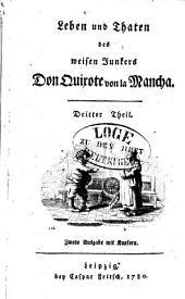 Leben und Thaten des weisen Junkers Don Quijote von La Mancha: Dritter Theil, Band 3