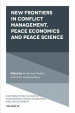 New Frontiers in Conflict Management, Peace Economics and Peace Science