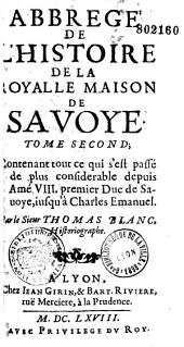 Abbrégé de l'histoire de la Roy alle [sic] maison de Savoye...: Volume1