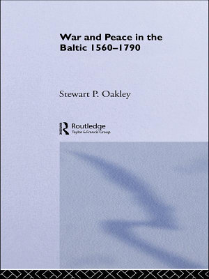 War and Peace in the Baltic  1560 1790