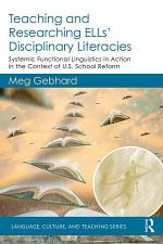 Teaching and Researching ELLs' Disciplinary Literacies