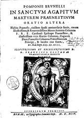 Pomponij Brunelli In sanctum Agapitum martyrem Prænestinum oratio altera habita Præneste ... 15. Kal. Sept. [18.IV! 1592. ... Francisco Columnæ Prænestinorum principi dicata