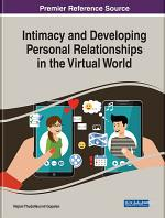 Intimacy and Developing Personal Relationships in the Virtual World