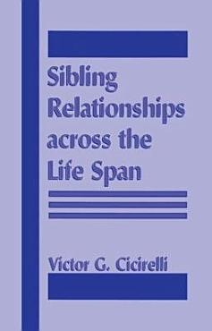 Sibling Relationships Across the Life Span PDF