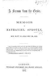 A Sermon from the Grave. Memoir of Nathaniel Sproule, etc. [By James R. Dill.]