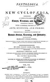 Pantologia: A New Cyclopaedia, Comprehending a Complete Series of Essays, Treatises, and Systems, Alphabetically Arranged; with a General Dictionary of Arts, Sciences, and Words ...