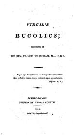 Virgil's Bucolics; tr. by F. Wrangham