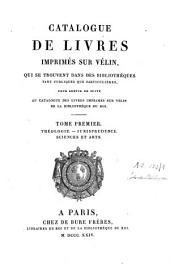 Catalogue de livres imprimés sur vélin qui se trouvent dans des bibliothèques tant publiques que particulières: pour servir de suite au Catalogue des livres imprimés sur vélin de la Bibliothèque du roi, Volume1