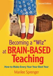 "Becoming a ""Wiz"" at Brain-Based Teaching: How to Make Every Year Your Best Year, Edition 2"