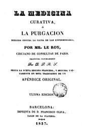 La Medicina curativa, ó la purgacion dirigida contra la causa de las enfermedades