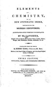 Elements of Chemistry: In a New Systematic Order, Containing All the Modern Discoveries