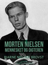 Morten Nielsen. Mennesket og digteren