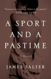 A Sport and a Pastime: A Novel