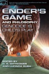 Ender's Game and Philosophy: Genocide Is Child's Play