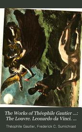 The Works of Théophile Gautier ...: The Louvre. Leonardo da Vinci. Esteban Bartolome Murillo. Sir Joshua Reynolds