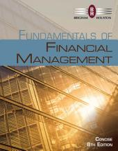 Fundamentals of Financial Management, Concise Edition: Edition 8