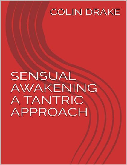 Sensual Awakening a Tantric Approach PDF