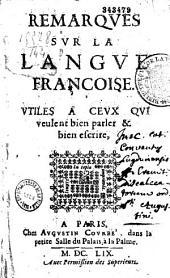 Remarques sur la langue françoise utiles à ceux qui veulent bien parler et bien escrire