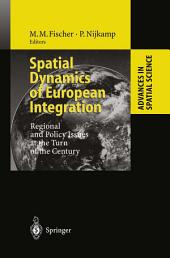 Spatial Dynamics of European Integration: Regional and Policy Issues at the Turn of the Century