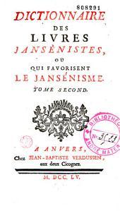 Dictionnaire des livres jansénistes ou qui favorisent le jansénisme [par le P. de Colonia]