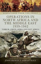 Operations in North Africa and the Middle East 1939-1942: Tobruk, Crete, Syria and East Africa