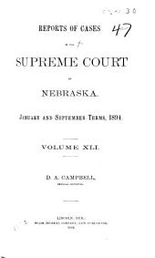Reports of Cases in the Supreme Court of Nebraska: Volume 41