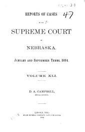 Reports of Cases in the Supreme Court of Nebraska: Volume 41