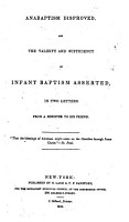 Anabaptism Disapproved  and the Validity and Sufficiency of Infant Baptism Asserted  in Two Letters PDF