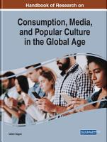 Handbook of Research on Consumption  Media  and Popular Culture in the Global Age PDF