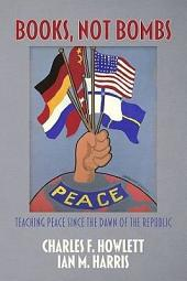 Books, Not Bombs: Teaching Peace Since the Dawn of the Republic