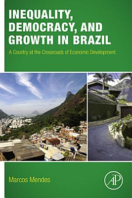 Inequality  Democracy  and Growth in Brazil PDF