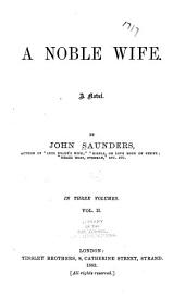 A Noble Wife: A Novel, Volume 2