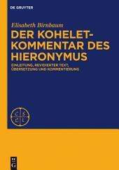 Der Koheletkommentar des Hieronymus: Einleitung, revidierter Text, Übersetzung und Kommentierung