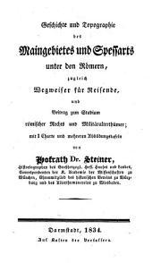 Geschichte und Topographie des Maingebietes und Spessarts unter den Römern, zugleich Wegweiser für Reisende ...