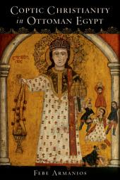 Coptic Christianity in Ottoman Egypt