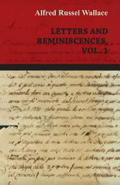 Alfred Russel Wallace: Letters and Reminiscences: Volume 1