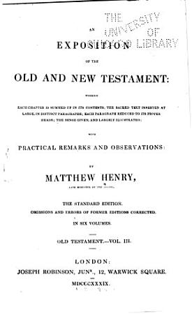 An Exposition of the Old and New Testament  Wherein Each Chapter is Summed Up in Its Contents  Job Solomon s Song  1839 PDF