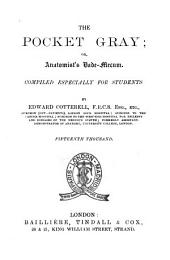 The Pocket Gray, Or, Anatomist's Vade-mecum: Compiled Especially for Students