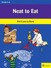 Neat to Eat: Kid Concoctions