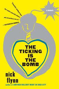 The Ticking Is the Bomb  A Memoir Book