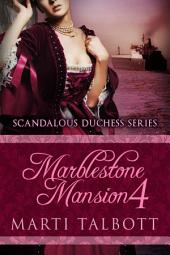 Marblestone Mansion, Book 4: Scandalous Duchess Series