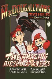 The Amazing Airship Adventure: The MacDougall Twins with Sherlock Holmes: Book 1