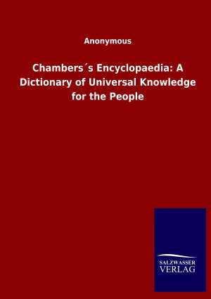 Chambers   s Encyclopaedia  A Dictionary of Universal Knowledge for the People PDF